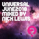 Universal - June 2018 - mixed by Nick Lewis