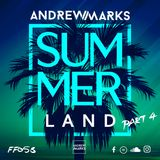 Andrew Marks: Summerland Part 4