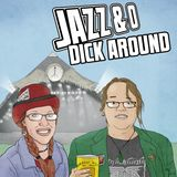 Jazz & O Dick Around - Glasto