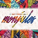 MONJULES_GET TROPICAL