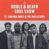 The Noble & Heath Soul Show w/ Special Guest Durand Jones - 16/07/2018