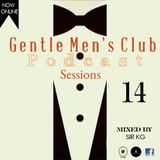 Gentle Men's Club Session 14 ( Guestmix By Sir KG )
