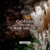Cadenza Podcast | 138 - Rob Mello (Cycle)