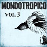 MondoTropico Vol.3