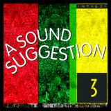 A Sound Suggestion 3 - Roots, Reggae, Rocksteady