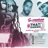 #ThatDanishDJ Week 16 - 15/04/19 - TY DOLLA SIGN X OMARION X KID INK