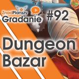 Gradanie ZnadPlanszy #92 - Dungeon Bazar