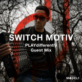 PLAYdifferently Guest Mix - Episode 001 - Switch Motiv