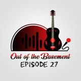 Out of the Basement! Episode 27