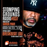 Stomping Grounds Episode 037 W/Special Guest Breakbeat Lou - 8/14/17