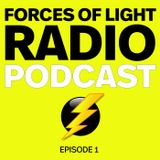 Forces of Light Radio Podcast ep.1