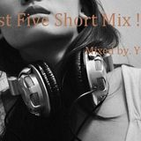 Best Five Short Mix ;-)