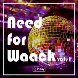 Dj P-Kay - Need for Waack vol.1