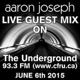 Aaron Joseph LIVE on The Underground (93.3 FM / www.cfru.ca) (June 6th 2015)