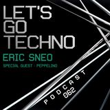 Let's Go Techno Podcast 062 with Peppelino