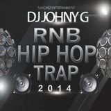 RNB, HIPHOP, TRAP - 2014 Mix (DJ JOHNY G)