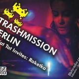 Trashmission Berlin - Kat Kat Tat invites DJ Raketka