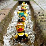 PCP#524... If It Walks Like a Duck...