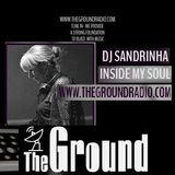 INSIDE MY SOUL -EASTER 2018 -DJSandrinha-TheGroundRadio