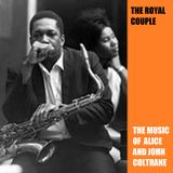 The Royal Couple - The Music of Alice & John Coltrane