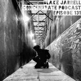 Blake Jarrell Concentrate Podcast 131