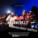 #CANWEBILLIT GrimeVsRap Edition Vol. 1 Tweet @DJMETASIS