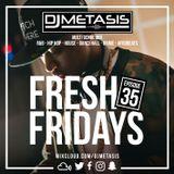 #FreshFridays EP. 35 *FRESHERS SPECIAL* (NEW; R&B, House, Dancehall, Hip Hop & Afrobeats)