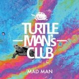MAD MAN / TURTLE MAN'S CLUB INTRO