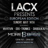 Dek-Troniks - MOREBASS LACX EU Sunday Show 05/14/17