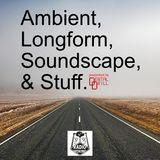 Dental Drill presents Ambient, Longform, Soundscape & Stuff - October 2018