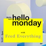 Fred Everything @ Suol says Hello Monday! Open Air ( 31.07.17, Ipse)