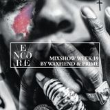 Encore Mixshow Week 19