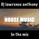 dj lawrence anthony new house in the mix 478