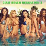 CLUB BEACH REGGAETON 3