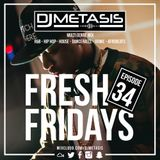 #FreshFridays EP. 34 (NEW; R&B, House, Dancehall, Hip Hop & Afrobeats)
