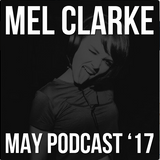 Mel Clarke May Podcast '17