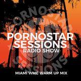 PornoStar Sessions Warm Up to Miami WMC Mix