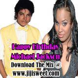 DJ Jiji Sweet: happy Birthday Michael Jackson