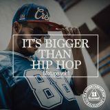 It's Bigger Than Hip Hop vol.1