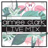 Aimee Clark February LIVEmix 2012