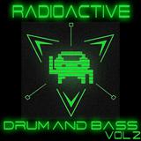 Radioactive Drum & Bass Vol. 2