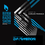 Beatfreak Radio Show - Beatfreak Radio Show 002 with Carlos Manaca