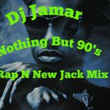 Dj Jamar Nothing But 90's Rap-N-New Jack Radio