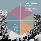 Louis La Roche - Scenery Mixtape Part 2
