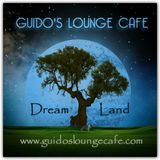 Guido's Lounge Cafe Broadcast 0256 Dream Land (20170127)