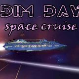 DIM DAY SPACE CRUISE