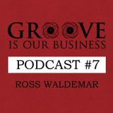 Groove Is Our Business Podcast #7 Mixed By Ross Waldemar