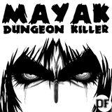 MAYAK - Dungeon Killer
