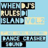WHEN DJ's RULES DI ISLAND Vol.2 - DANCE CRASHER Sound Mixtape (2017)