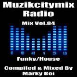 Marky Boi - Muzikcitymix Radio Mix Vol.84 (Funky/House)